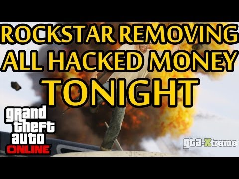 ★ GTA 5 - Rockstar Removing Hacked Money TONIGHT?! Maintenance at 9PM