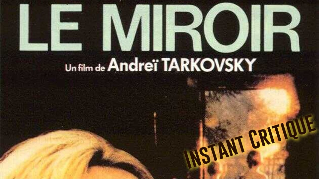 Instant critique 5 cycle tarkovski le miroir youtube for Le miroir tarkovski