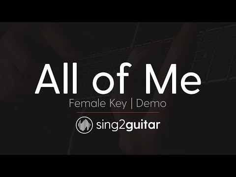 All of Me (Female Key - Acoustic Guitar Karaoke Demo) John Legend