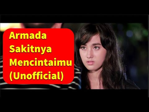 Armada - Sakitnya Mencintaimu (Video Full Story) By Third KAMIKAZE