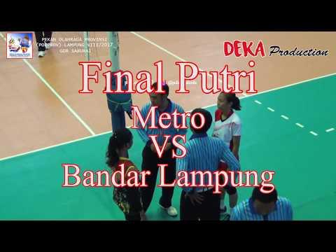 "Final Putri Metro VS Bandar Lampung ""Porprov Lampung 2017 Cab. VollyBall"" | Deka Production"