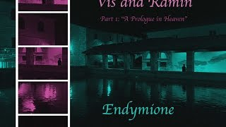 "Endymione - ""A Prologue in Heaven"" (Music inspired by the Story of Vis and Ramin) - Part 1"