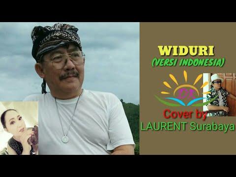 WIDURI  (indonesian version) Song by : LAURENT Surabaya.