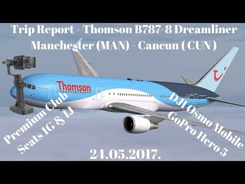 Trip Report - Thomson B787-8 Dreamliner Manchester (MAN) - Cancun (CUN) Premium Club Seats 1G & 1J