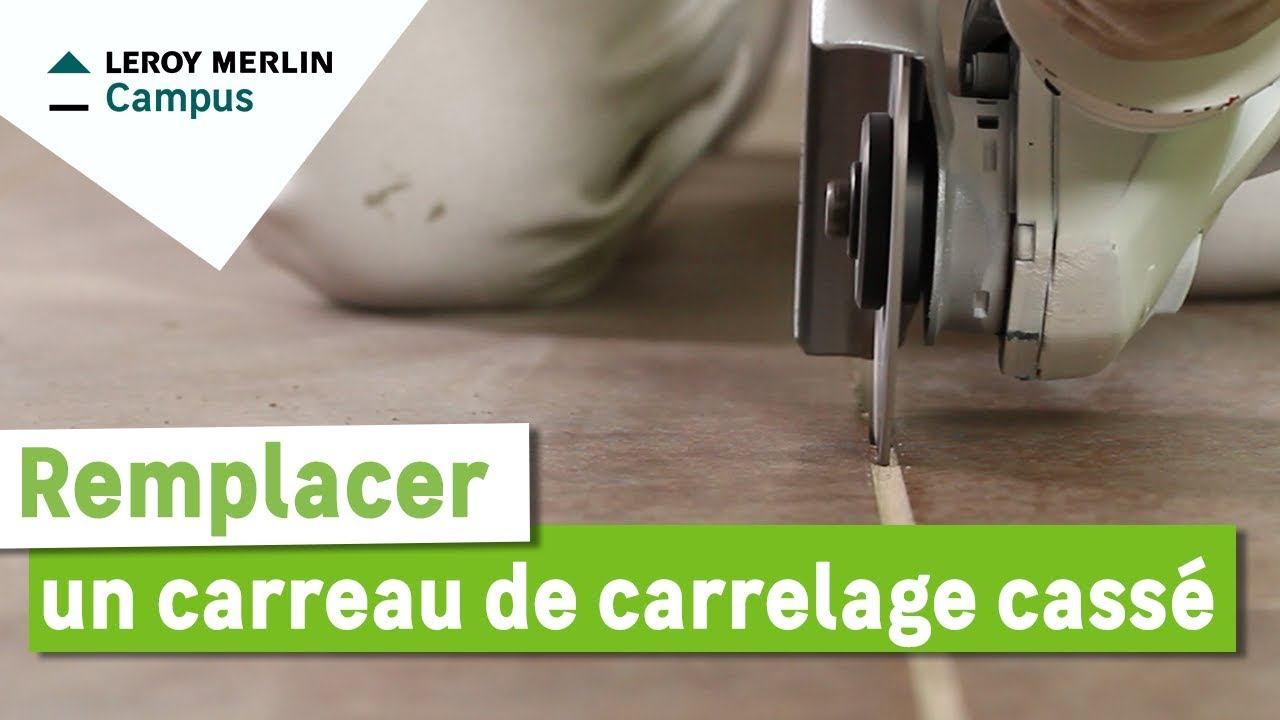 Comment Remplacer Un Carreau De Carrelage Leroy Merlin Youtube