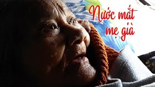 Thảm cảnh mẹ già trăm tuổi gãy chân vẫn nuôi con gái tâm thần