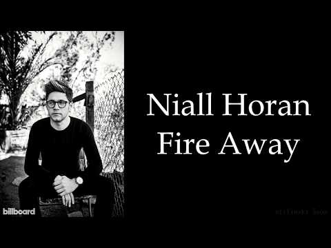 Niall Horan - Fire Away (Lyrics) (Studio Version)