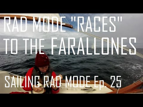 "Rad Mode ""Races"" to the Farallones! - Sailing Rad Mode Ep. 25"