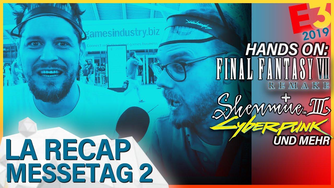 E3 2019 | LA Hands On & Präsentation Recaps: Cyberpunk 2077, Final Fantasy 7 Remake, Shenmue 3