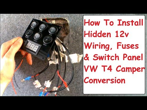 hidden 12v wiring, switch panel & fuse board install vw t4 campervan  conversion electrics - youtube