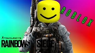 Rainbow Six Siege But Everytime Someone Shoots It es the Roblox Death Sound