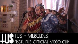 Tus - Mercedes Prod. Fus - Official Video Clip