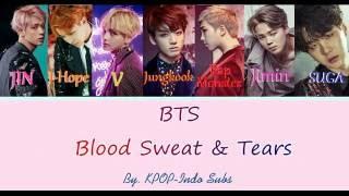 [INDO SUB] BTS (방탄소년단) Blood Sweat and Tears Lyrics (피 땀 눈물) Han|Rom|Indo Color Coded
