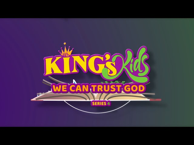The King's Kids: We Can Trust God