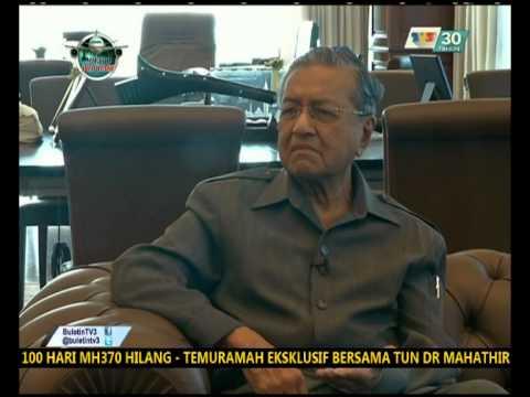 100 HARI MH370 HILANG   TEMURAMAH EKSKLUSIF BERSAMA TUN DR MAHATHIR