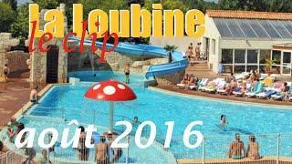 Camping Sunelia La Loubine - le clip (août 2016)