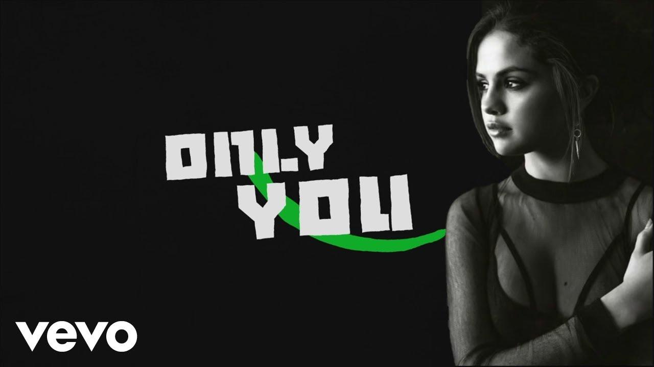 Selena Gomez - Only You (Lyric Video) - YouTube