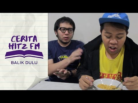 Cerita Hitz FM | Balik Dulu