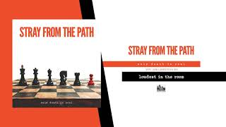 STRAY FROM THE PATH - Loudest In The Room