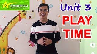 Unit 3: Thời gian vui chơi - Series dạy học tiếng anh cho trẻ em tại nhà của Sabiedu