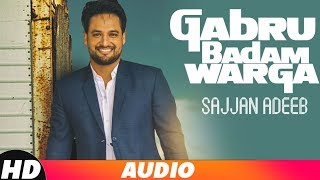 Gabru Badam Warga | Audio Song | Sajjan Adeeb | Latest Punjabi Song 2018 | Speed Records