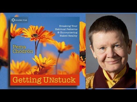 Pema Chödrön - Getting Unstuck (Audio Excerpt)