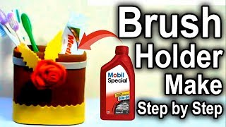 How To Brush Holder Use Mobil Oil Containers