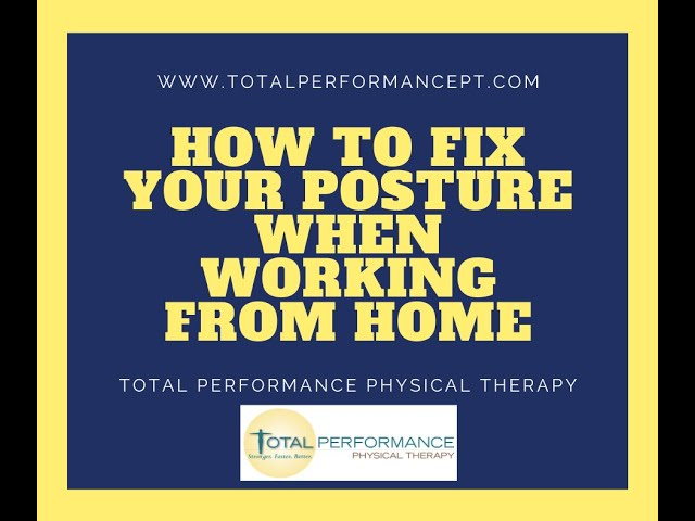How to fix your posture when working from home