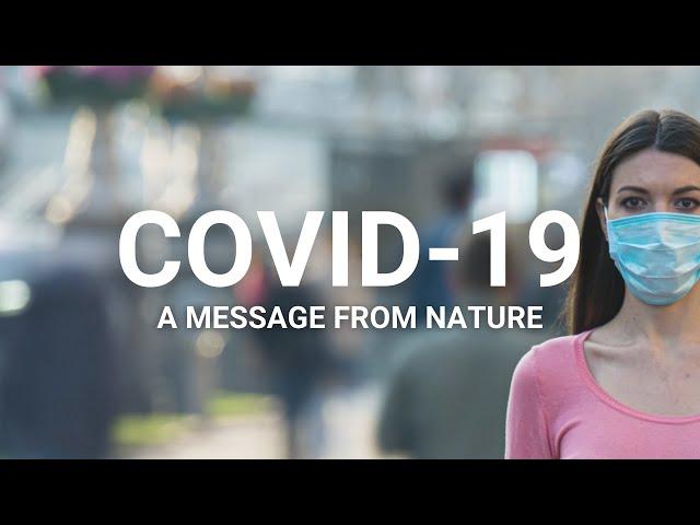 Coronavirus - A message from nature