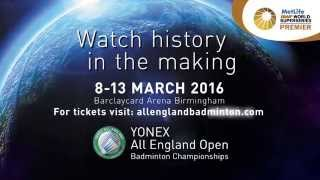 yonex all england open badminton championships 2016 official trailer