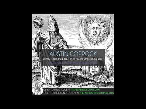 Austin Coppock | Assessing Omens, Divine Kingship, The Picatrix, & Astrological Magic