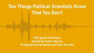 Free Thoughts, Ep. 205: Ten Things Political Scientists Know That You Don't (with Hans Noel)