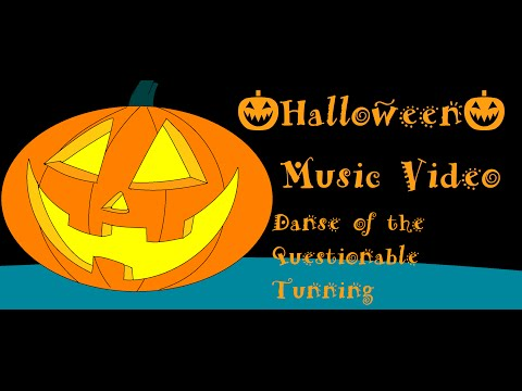 🎃Halloween🎃 Music Video Danse of Questionable Tuning