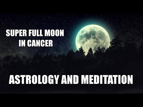 Super Full Moon In Cancer January 1st 2018 Meditation and Astrology Horoscope