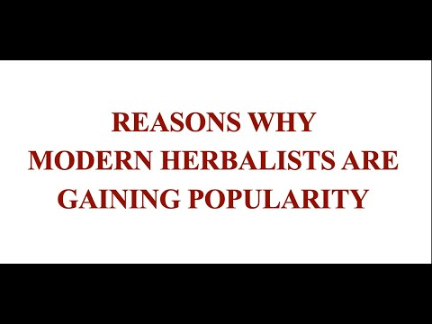 why modern herbalists are gaining popularity | importance of herbal medicine |Give seven reasons why