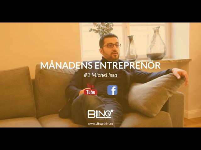 BLING | Månadens Entreprenör: #1 Michel Issa