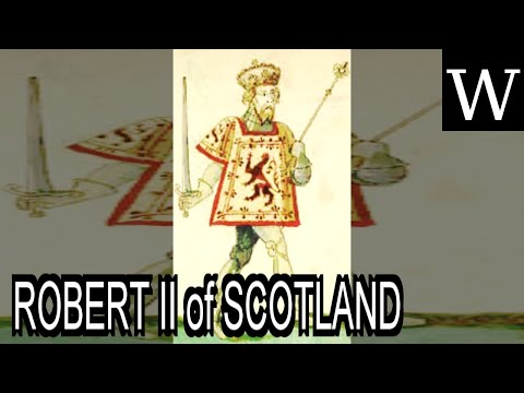 ROBERT II of SCOTLAND - WikiVidi Documentary