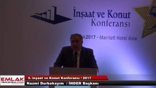 Nazmi Durbakayım 5.İnşaat Ve Konut Konferansı'nda Konuştu 2017