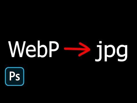Как сохранить Webp в формате Jpg чтобы открыть в фотошопе
