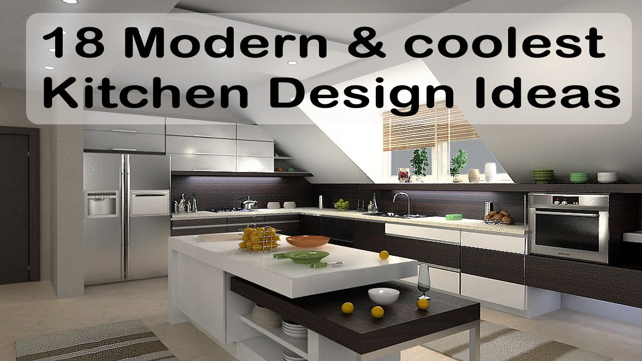 18 modern and coolest kitchen design ideas kitchen island kitchen decor youtube - Modern kitchen design and decor ...