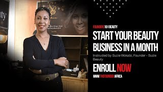 Start your beauty business in a month, facilitated by Suzie Wokabi of Suzie Beauty | TheFounder