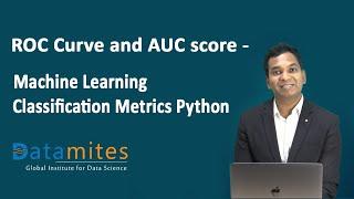 ROC Curve and AUC Score - Machine Learning Classification Metrics Python - DataMItes