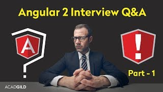 Angular Interview Questions 2017 - Part 1 | Angular 2 Interview Question and Answers 2017