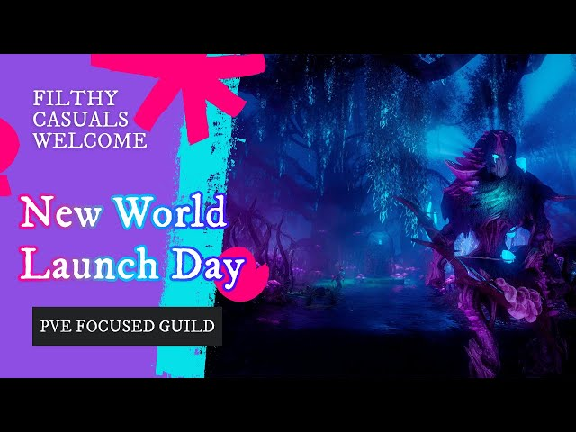 Welcome you Filthy Casuals! NEW WORLD LAUNCH DAY HYPE!!