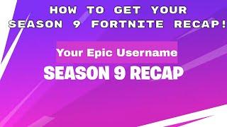 How To Get Your Fortnite Season 9 Recap Video!