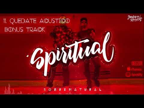 SPIRITUAL - Quédate Acustico (Album Oficial)