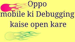 How to open USB debugging in oppo mobile a37