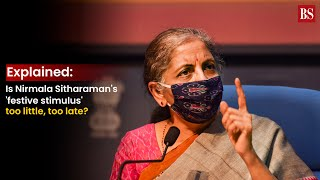 Explained: Is Nirmala Sitharaman's'festive stimulus' too little, too late?