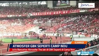 Julio Banuelos: Atmosfer The Jak di GBK Seperti di Camp Nou - JPNN.COM