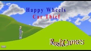 Happy Wheels Car Thief RusliGames